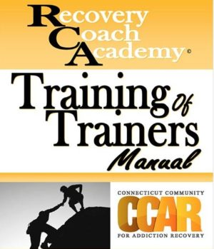 Recovery Coaching Academy Traning for Trainers Manual
