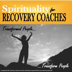 Spirituality for Recovery Coaches