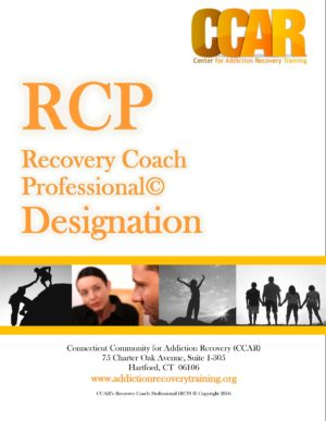 CCAR Recovery Coach Professional Designation Manual